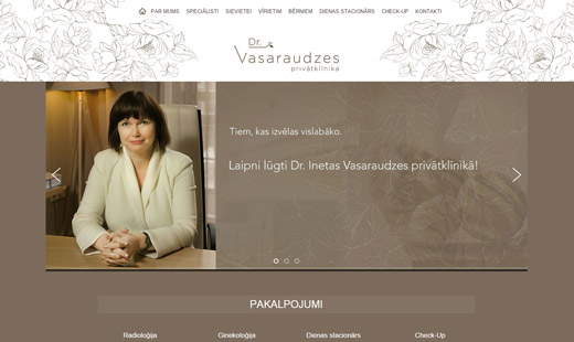 Dr. Ineta Vasaraudze`s private clinic. Modern medical institution offering qualitative medical services. Professional and kind staff, homely atmosphere and individual approach to each patient.