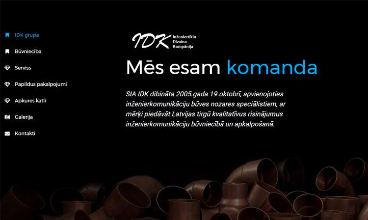 SIA IDK dibināta 2005.gada 19.oktobrī, apvienojoties inženierkomunikāciju būves nozares speciālistiem, ar mērķi piedāvāt Latvijas tirgū kvalitatīvus risinājumus inženierkomunikāciju būvniecībā un apkalpošanā.